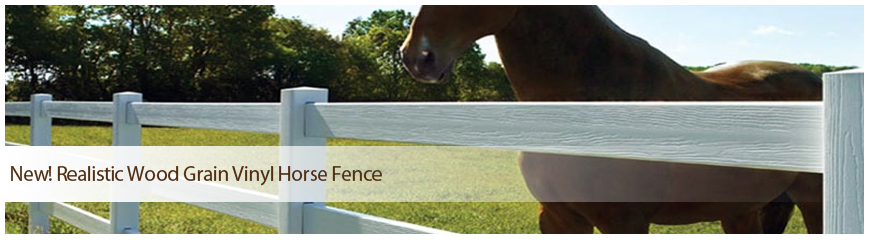 New! Realistic Wood Grain Vinyl Horse Fence